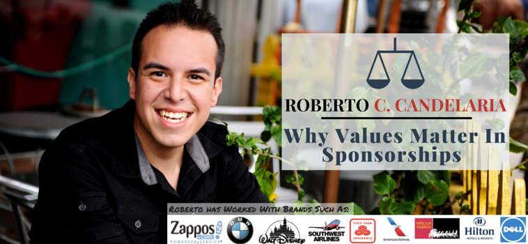 Roberto Candelaria writes about why values matter getting a corporate sponsors